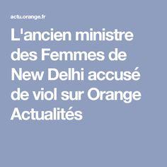 L'ancien ministre des Femmes de New Delhi accusé de viol sur Orange Actualités