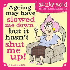 ideas for birthday humor aunt hilarious Aunty Acid, Ursula, Great Quotes, Funny Quotes, Life Quotes, Inspirational Quotes, Old Age Humor, Senior Humor, Funny Cards