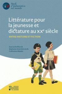 Littérature pour la jeunesse et dictature au XXe siècle Entre histoire et fiction http://bu.univ-angers.fr/rechercher/description?notice=000818765