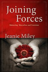 Joining Forces Balancing Masculine and Feminine, Jeanie Miley, Smyth & Helwys Publishing Leo, Authentic Self, Women Of Faith, Spiritual Life, Good Books, Amazing Books, Spirituality, Feminine, Private Practice