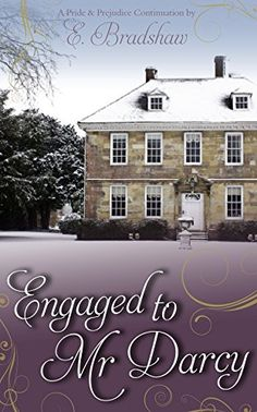 Engaged to Mr Darcy: A Pride and Prejudice Continuation by [Bradshaw, E] Tea And Books, I Love Books, Great Books, Books To Read, M Darcy, Best Romantic Images, Darcy And Elizabeth, Pride And Prejudice Book, Book Tv