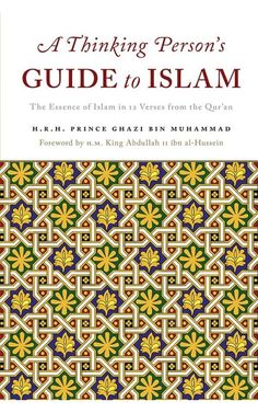 A Thinking Persons Guide To Islam: The Essence Of Islam In Twelve Verses From The Quran - Hardcover Muslim Faith, Divinity School, King Abdullah, Islam Religion, What Is Need, Critical Thinking, Book Lists, Quran, Verses