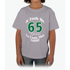 65 Years Old Young T-Shirt