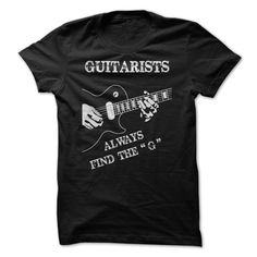 """Guitarists Always Find The """"G"""". T-Shirt or Hoodie. Click to order: http://www.sunfrogshirts.com/Guitarists-Always-Find-The-G-ladies.html?25384  you may want to buy it ?"""