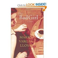 The Bad Girl: A Novel by Mario Vargas Llosa - Awsome!