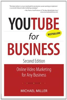 YouTube for Business: Online Video Marketing for Any Business (2nd Edition) (Que Biz-Tech) by Michael Miller,http://www.amazon.com/dp/078974726X/ref=cm_sw_r_pi_dp_9RoRsb0E5GHK7NXM
