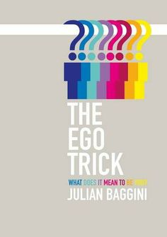 Ego Trick: In Search of the Self by Julian Baggini,http://www.amazon.com/dp/1847081924/ref=cm_sw_r_pi_dp_S.crtb0MMSSFRVC5