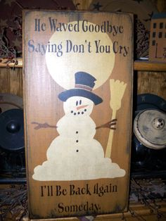 FROSTY THE SNOWMAN DON'T YOU CRY PRIMITIVE SIGN
