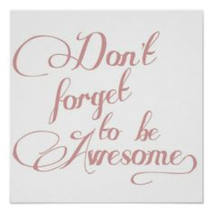 Don't Forget To Be Awesome Statement Poster