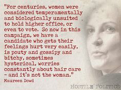 New York Times columnist Maureen Dowd on the 2016 presidential race, which came down to Hillary Clinton and Donald Trump. Many American voters seemed to be dead set against a woman becoming president. Caricatures, Smash The Patriarchy, Hurt Feelings, Speak The Truth, Social Justice, Feminism, Equality, It Hurts, Frases