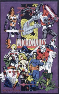 Micronauts- i had the comics  the action figures back in the day!