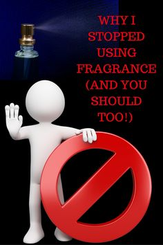 Why I stopped using fragrance (and you should too!)