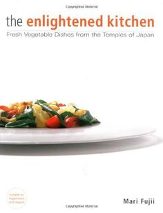 The Enlightened Kitchen: Fresh Vegetable Dishes from the Temples of Japan by Mari Fujii, http://www.amazon.com/dp/4770024932/ref=cm_sw_r_pi_dp_bMOlqb1Z9DFB4