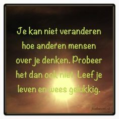17 manieren om mee positief te worden. Me Quotes, Motivational Quotes, Inspirational Quotes, Just Be You, Thought Of The Day, Inspire Me, Cool Words, No Worries, Affirmations