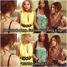 7) Favorite Quote: Bitch Can See!  I laughed out loud with this line, and continued to laugh as I went back and watched it several times again because it was just so funny!