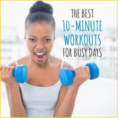 Short on time but still want to workout? Try these 10-minute routines.