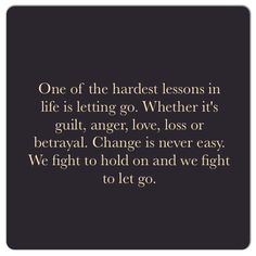 We fight to hold on and we fight to let go.