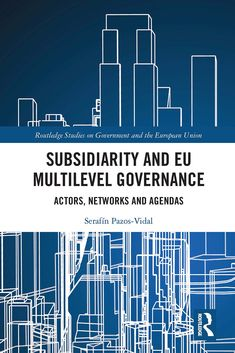 Subsidiarity and EU multilevel governance : actors, networks and agendas / Serafín Pazos-Vidal. Routledge, Taylor & Francis Group, 2019 Insider Trading, Finance, Political Economy, This Is A Book, Economic Development, Sustainable Development, Product Development, Financial Literacy, Financial Markets