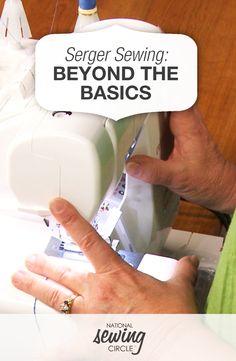Serger: Beyond the Basics   National Sewing Circle