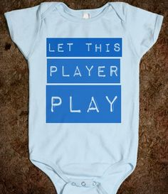 LET THIS PLAYER PLAY BABY