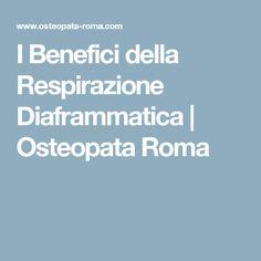 I Benefici della Respirazione Diaframmatica | Osteopata Roma