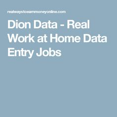 Dion Data - Real Work at Home Data Entry Jobs