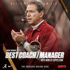 "Nick Saban has been nominated for an ESPY for ""Best Coach / Manager"". Vote now at ESPYS.com. #ESPN #ESPY #Alabama #RollTide #BuiltByBama #Bama #BamaNation #CrimsonTide #RTR #Tide #RammerJammer"