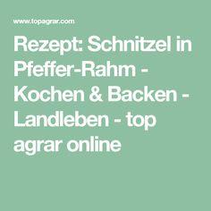 Rezept: Schnitzel in Pfeffer-Rahm - Kochen & Backen - Landleben - top agrar online