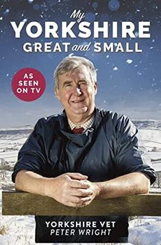 EBook My Yorkshire Great and Small: Journey through Britain's finest county with The Yorkshire Vet Author Peter Wright, Got Books, Books To Read, The Yorkshire Vet, Peter Wright, What To Read, Book Photography, Free Reading, Book Recommendations, Free Books