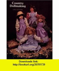 Country Dollmaking (9780887401299) Nancy Wolfe, Tom Wolfe , ISBN-10: 0887401295  , ISBN-13: 978-0887401299 ,  , tutorials , pdf , ebook , torrent , downloads , rapidshare , filesonic , hotfile , megaupload , fileserve