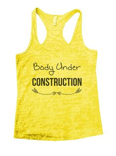 Body Under Construction Burnout Tank Top By Funny Threadz - 877