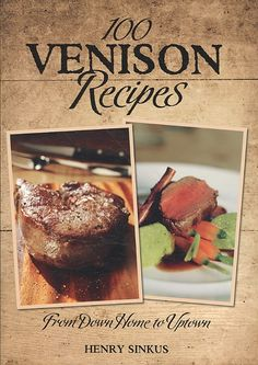 """A volume of heart-healthy, internationally inspired venison recipes is comprised of meals that can be prepared in less than an hour and sorts options into two sections including """"Down Home"""" traditiona Deer Recipes, Wild Game Recipes, Hunts Recipe, Deer Meat, Survival, Venison Recipes, Recipe For Mom, Love Food, Hunting"""