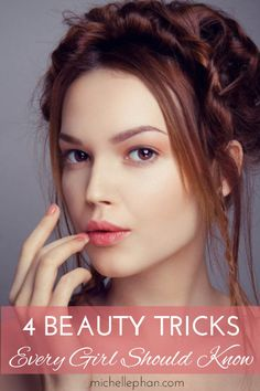 4 Beauty Tricks Every Girl Should Know