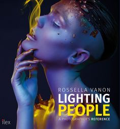 rossella vanon new book lighting people by ilex the complete photography lighting guide allison shelby lighting workshop setup