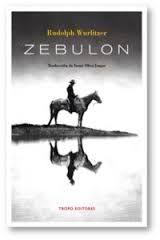 Rudolph Wurlitzer, _Zebulon_, Tropo Editores, 2017