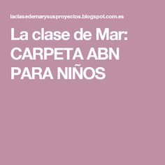 La clase de Mar: CARPETA ABN PARA NIÑOS Maths Area, School Subjects, Too Cool For School, Mathematics, Teacher, Ideas, Math Workshop, Math Projects, Calculus
