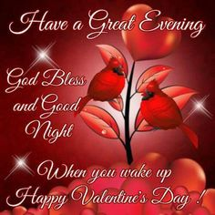 Have A Great Evening When You Wake Up Have a Happy Valentine's Day! - Have A Great Evening When You Wake Up Have a Happy Valentine's Day! Valentines Day Sayings, Happy Valentines Day Pictures, Valentines Day Wishes, Valentine Images, Valentine Day Love, Good Night I Love You, Good Night Friends, Good Night Quotes, Valentine's Day Quotes