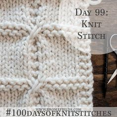 Day 99 : Knit Stitch : – Brome Fields – The Best Ideas Baby Knitting Patterns, Knitting Stiches, Knitting Videos, Easy Knitting, Knitting Needles, Crochet Stitches, Stitch Patterns, Sock Knitting, Scarf Crochet