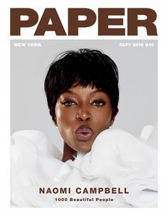 Diva Cover Stories: Naomi Campbell, Fergie, Chloe x Halle, and Blac Chyna for Paper Magazine's 1000 Beautiful People Issue, September 2016 V Magazine, Paper Magazine Cover, Magazine Cover Design, Magazine Wall, Dazed Magazine, Black Magazine, Naomi Campbell, Top Models, Black Models