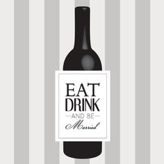 Eat Drink and be Married Wine Labels Wedding by DesignsByTenisha
