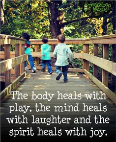 Healing the mind body and spirit Play Quotes, Quotes For Kids, Life Quotes, Learning Quotes, Nature Quotes, Quotes About Play, Qoutes, Child Quotes, Quotes Children