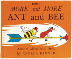 BANNER, Angela (author). Bryan WARD (illustrator). More and More Ant and Bee; Another Alphabetical Story.  London; Kaye & Ward Ltd. 1978 #illustration