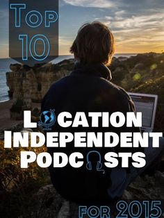 Top 10 Location Independent Podcasts Free on iTunes 2015:  Want to learn how to create your own location independent lifestyle? Then listen to these podcasts today and learn from entrepreneurs making it a reality.