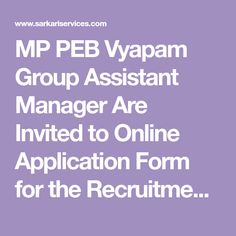 MP PEB Vyapam Group Assistant Manager Are Invited to Online Application Form for the Recruitment of MP PEB Vyapam Group Assistant Manager. Those Candidates Who Are Interested and are Eligible forMP PEB Vyapam Group Assistant Manager Can Read the Full Notification Before Apply Online. Online Application Form, Online Form, Assistant Manager, Job Portal, Government Jobs, Apply Online, Management, How To Apply, Invitations