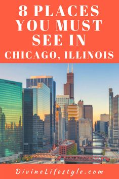 8 Places You Must See in Chicago Illinois