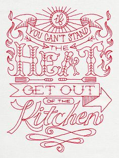 Kitchen Stitchin' - Stand the Heat design (UT7427) from UrbanThreads.com Machine Embroidery If you can't stand the heat get out of the kitchen