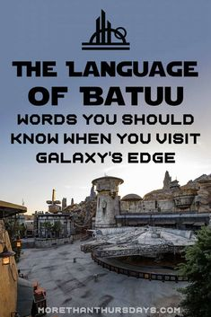 Star Wars Galaxy's Edge: Black Spire Outpost, Batuu language and words you should know