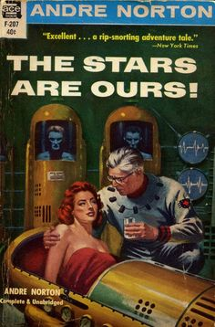 """""""BoingBoing: RT doctorow: Ace Books The Stars are Ours! by Andre Norton, Cover art by Ed Valigursky. Pulp Fiction Kunst, Science Fiction Kunst, Science Fiction Magazines, Pulp Fiction Book, Andre Norton, Classic Sci Fi Books, Ace Books, Vintage Book Covers, Vintage Books"""