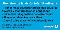 ¿Cada cuánto revisar la vista a los hijos pequeños? El Dr. José María Sánchez te explica cada cuanto y qué revisar según la edad. Más información pinchando en la imagen.