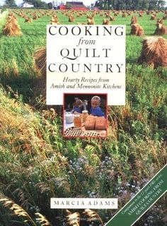 Cooking from Quilt Country : Hearty Recipes from Amish and Mennonite Kitchens by Marcia Adams 0517568136 9780517568132 Country Quilts, Amish Country, Amish Quilts, My Cookbook, Cookbook Recipes, Cornmeal Mush, German Potatoes, Kitchen Reviews, Amish Recipes